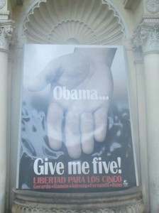 Poster asking for President Obama to return the Cuban Five