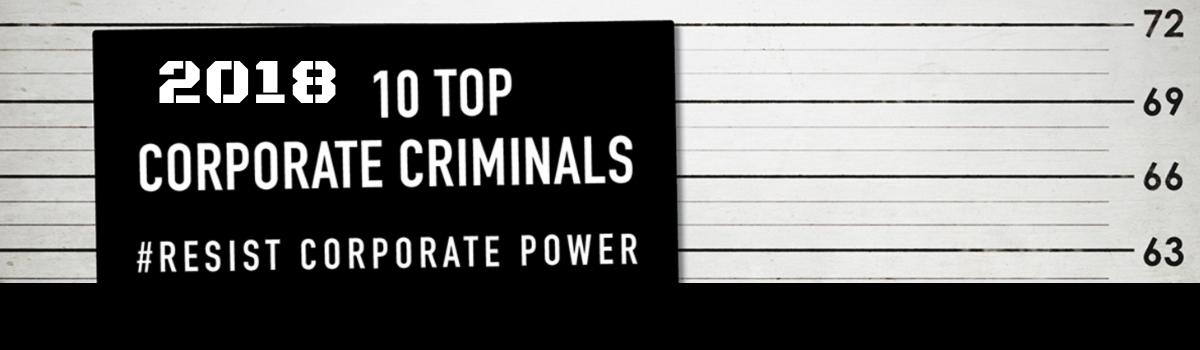 Ten Top Corporate Criminals of 2018 – Global Exchange